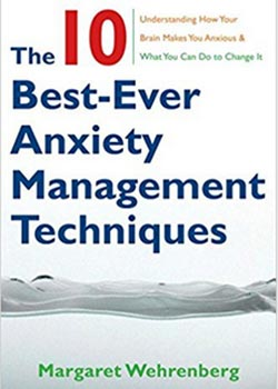 Book Cover for The 10 Best-Ever Anxiety Management Techniques by Margaret Wehrenberg Psy.D.