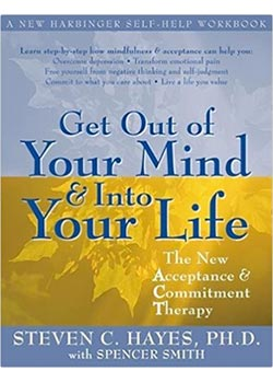 Book Cover for Get Out of Your Mind and Into Your Life by Steven Hayes and Spencer Smith
