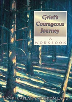 Book Cover for Grief's Courageous Journey: A Workbook by Sandi Caplan