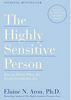 Book Cover for The Highly Sensitive Person: How to Thrive When the World Overwhelms You by Elaine Aron